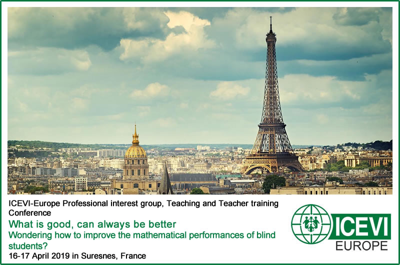 ICEVI-Europe Professional interest group, Teaching and Teacher training Conference - What is good, can always be better; Wondering how to improve the mathematical performances of blind students?