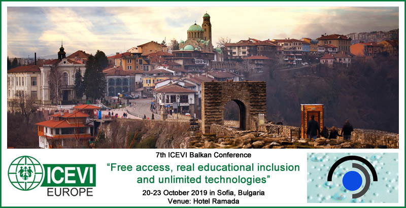 7th ICEVI Balkan Conference - Free access, real educational inclusion and unlimited technologies
